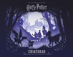 HARRY POTTER CRIATURAS UN ALBUM DE ESCENAS DE PAPEL
